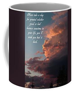 Never Take A Day For Granted Coffee Mug by DeeLon Merritt
