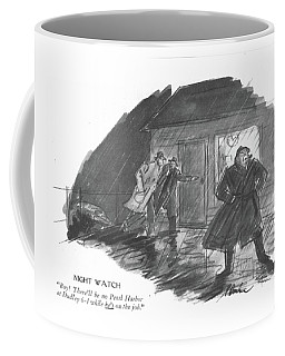 Night Watch Boy! There'll Be No Pearl Harbor Coffee Mug