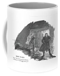 Night Watch Boy! There'll Be No Pearl Harbor Coffee Mug
