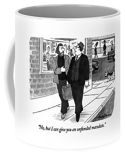 No, But I Can Give You An Unfunded Mandate Coffee Mug