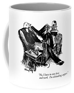 No, I Have To Stay Here And Work.  I'm Unloading Coffee Mug