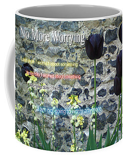 No More Worrying Coffee Mug