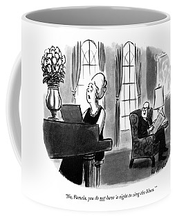 No, Pamela, You Do Not Have 'a Right To Sing Coffee Mug
