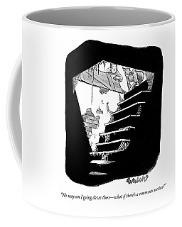 No Way Am I Going Down There - What If There's Coffee Mug