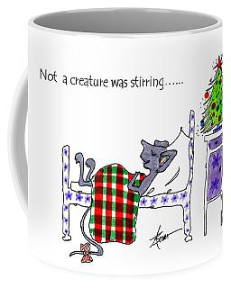 Not A Creature Was Stirring... Coffee Mug