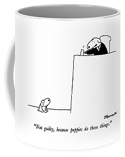 Not Guilty, Because Puppies Do These Things Coffee Mug