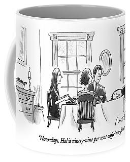 Nowadays, Hal Is Ninety-nine Per Cent Coffee Mug