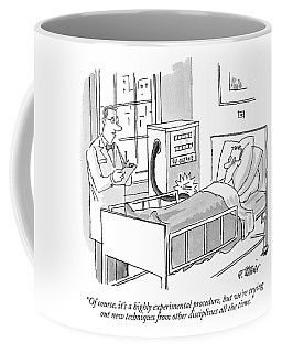 Of Course, It's A Highly Experimental Procedure Coffee Mug