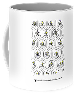 Of Course, The Actual Honey Is All Made Overseas Coffee Mug