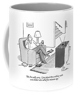 Oh, I'm Really Sorry.  I Just Placed Three Coffee Mug