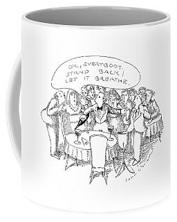 O.k., Everybody.  Stand Back! Let It Breathe Coffee Mug