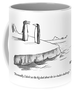 One Penguin Speaks To Another Penguin Coffee Mug
