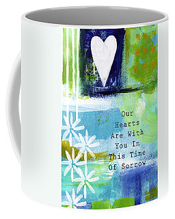 Our Hearts Are With You- Sympathy Card Coffee Mug