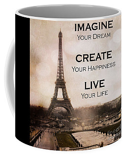 Paris Eiffel Tower Sepia Photography - Paris Eiffel Tower Typography Life Quotes Coffee Mug