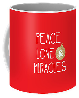 Peace Love And Miracles With Christmas Ornament Coffee Mug