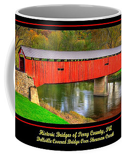 Pennsylvania Country Roads - Dellville Covered Bridge Over Sherman Creek Poster No. 1 - Perry County Coffee Mug by Michael Mazaika