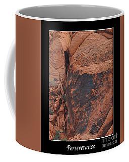 Perseverance Coffee Mug by Kirt Tisdale