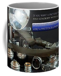 Coffee Mug featuring the photograph Photographer Quote by Gunter Nezhoda