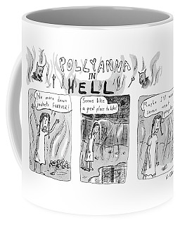 Pollyanna In Hell Coffee Mug