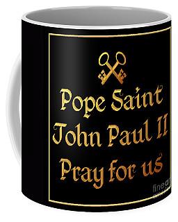 Pope Saint John Paul II Pray For Us Coffee Mug