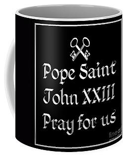 Coffee Mug featuring the digital art Pope Saint John Xxiii Pray For Us by Rose Santuci-Sofranko