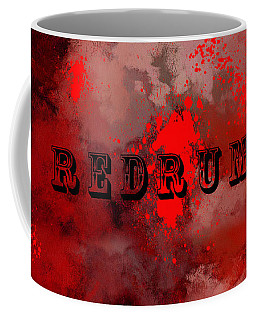 R E D R U M - Featured In Visions Of The Night Group Coffee Mug
