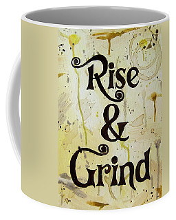Rise And Grind Coffee Art Coffee Mug