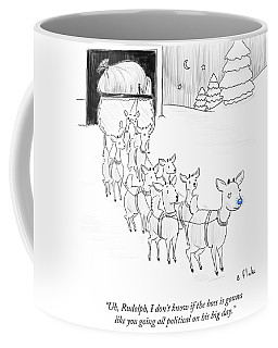 Rudolph I Don't Know If The Boss Is Gonna Like Coffee Mug