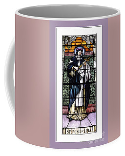 Coffee Mug featuring the photograph Saint Rose Of Lima Stained Glass Window by Rose Santuci-Sofranko
