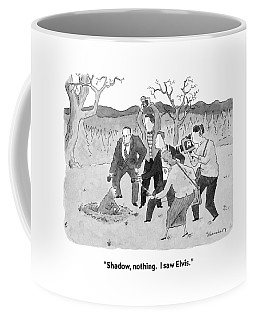Shadow, Nothing.  I Saw Elvis Coffee Mug