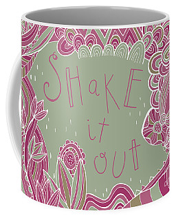 Shake It Out Coffee Mug