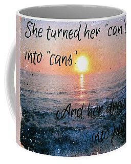 She Turned Her Can'ts Into Cans Coffee Mug