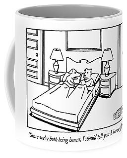 Since We're Both Being Honest Coffee Mug