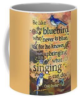 Singing Bluebird Cole Porter Painted Quote Coffee Mug