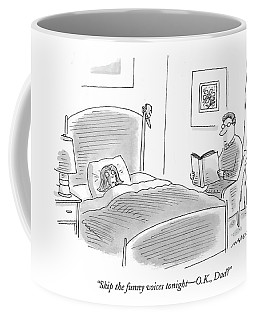 Skip The Funny Voices Tonight - O.k Coffee Mug