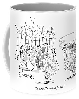 So What. Nobody Lives Forever Coffee Mug