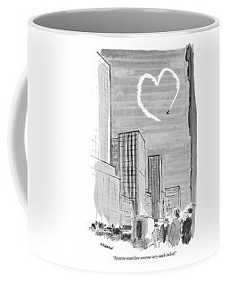 Someone Must Love Someone Very Much Indeed Coffee Mug