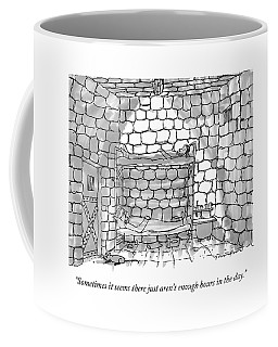 Sometimes It Seems There Just Aren't Enough Hours Coffee Mug