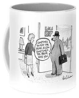 Sometimes You Eat The Bear Coffee Mug