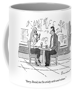 Sorry, David, But I'm Strictly Catch-and-release Coffee Mug