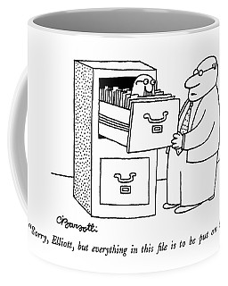 Sorry, Elliott, But Everything In This File Coffee Mug