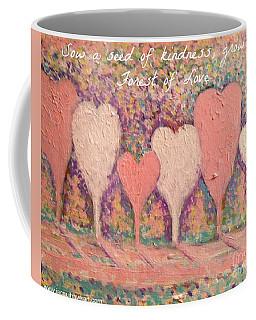 Sow A Seed Of Kindness Greeting Card Coffee Mug