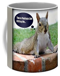 Squirrely Push Ups Coffee Mug
