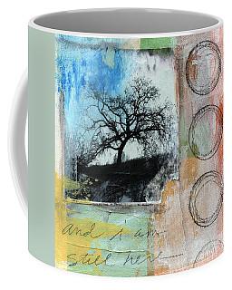 Still Here Coffee Mug