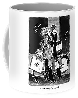 Stop Complaining. Who Isn't Broke? Coffee Mug