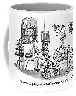 Sweetheart, Perhaps We Shouldn't Exchange Gifts Coffee Mug