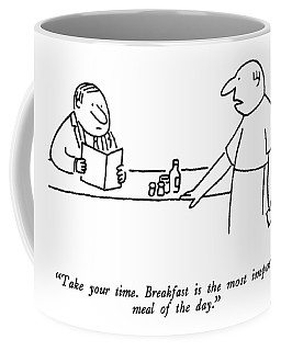 Take Your Time.  Breakfast Is The Most Important Coffee Mug