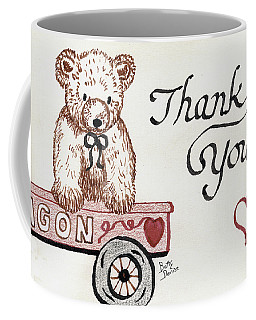 Coffee Mug featuring the drawing Teddy Bear Thank You by Betty Denise