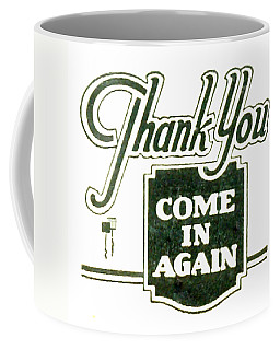 Coffee Mug featuring the digital art Thank You-come In Again by Cathy Anderson