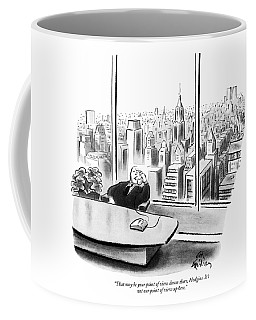 That May Be Your Point Of View Coffee Mug